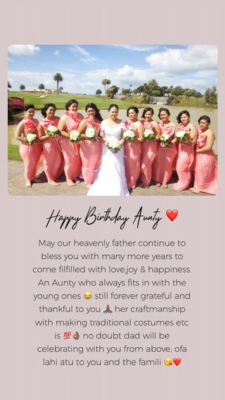 Happy Birthday Aunty ❤️ May our heavenly father continue to bless you with many more years to come filfilled with love,joy & happiness. An Aunty who always fits in with the young ones 😂 still forever grateful and thankful to you 🙏🏾 her craftmanship with making traditional costumes etc is 💯👌🏾 no doubt dad will be celebrating with you from above, ofa lahi atu to you and the famili 😘❤️