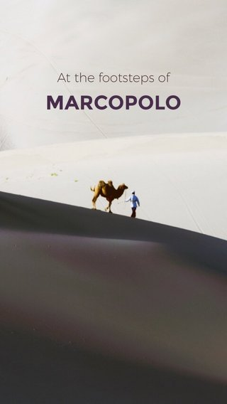 MARCOPOLO At the footsteps of
