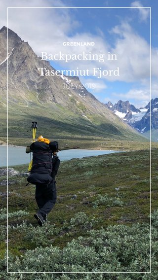 Backpacking in Tasermiut Fjord JULY 2019 GREENLAND