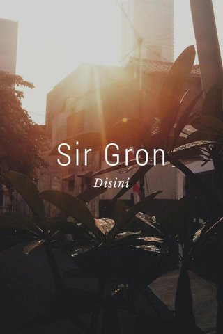 Sir Gron Disini