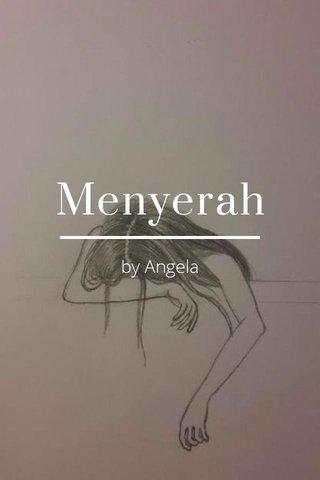 Menyerah by Angela