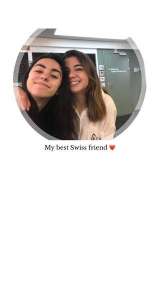 My best Swiss friend ❤️