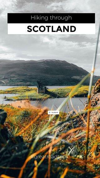 SCOTLAND Hiking through #greatroadtrips