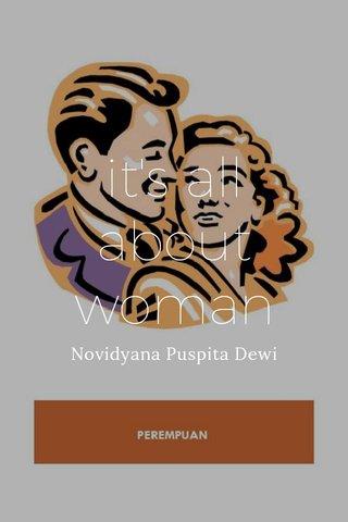 it's all about woman Novidyana Puspita Dewi