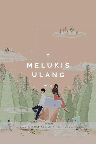 MELUKIS ULANG wm