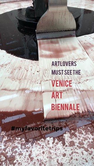 Venice Art BIENNALE #myfavoritetrips Artlovers must see the