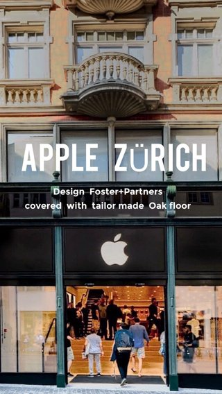 Apple ZÜrich Design Foster+Partners covered with tailor made Oak floor