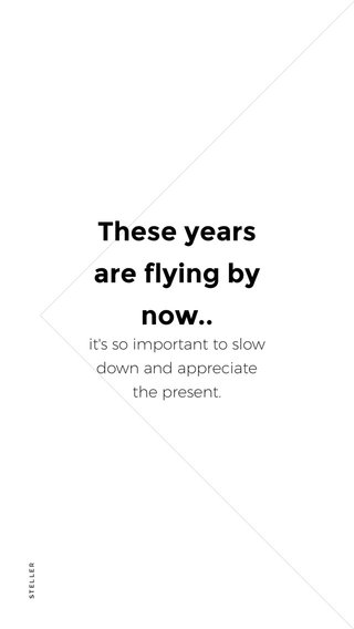 These years are flying by now.. it's so important to slow down and appreciate the present.