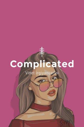 Complicated Vinet irgiyanuarini