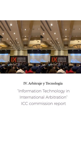 """Information Technology in International Arbitration"" ICC commission report IV. Arbitraje y Tecnología"