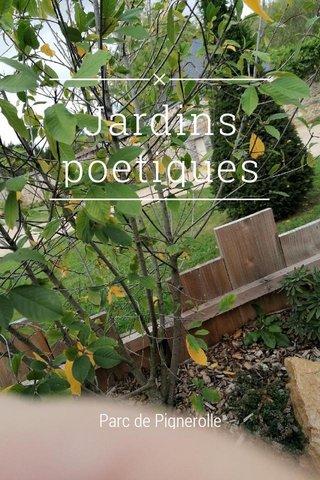 Jardins poetiques Parc de Pignerolle