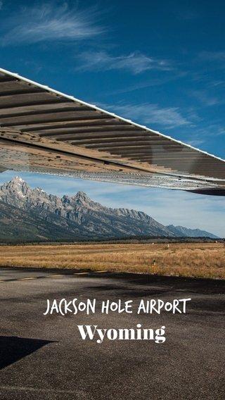 Jackson Hole Airport Wyoming