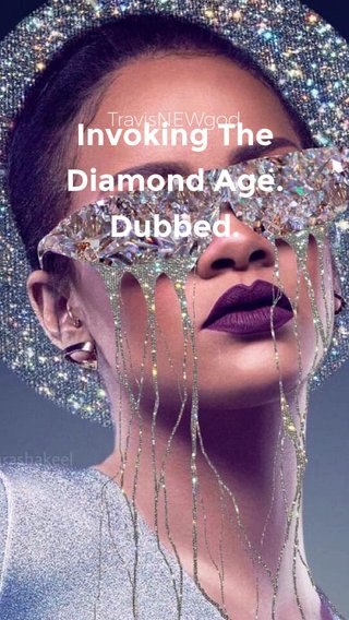 Invoking The Diamond Age. Dubbed. TravisNEWgod