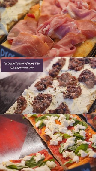 The gourmet version of Roman Style Pizza was sooooooo good!