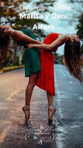Marita y Dani Alfaro Dancer Storytelling