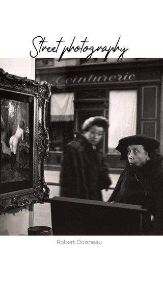 Street photography Robert Doisneau