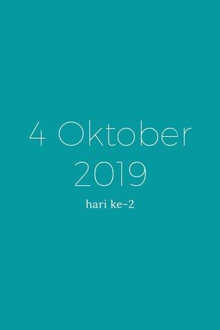4 Oktober 2019 hari ke-2