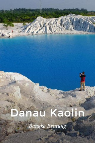 Danau Kaolin Bangka Belitung