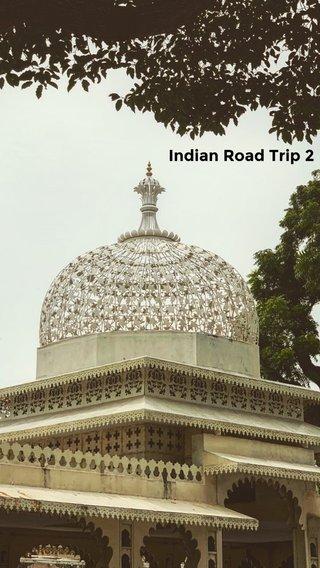 Indian Road Trip 2