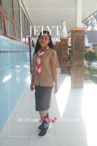 JELYTA My Dream💕💖💕 Will Come True