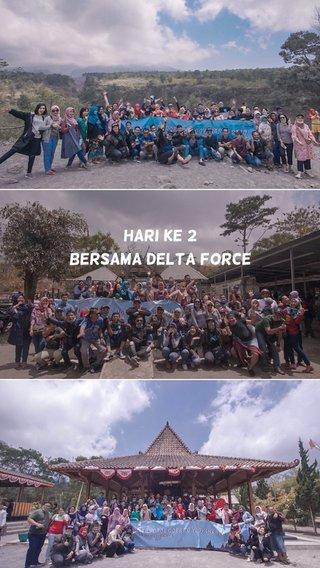 Hari Ke 2 Bersama Delta Force