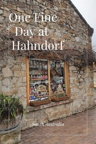One Fine Day at Hahndorf South Australia