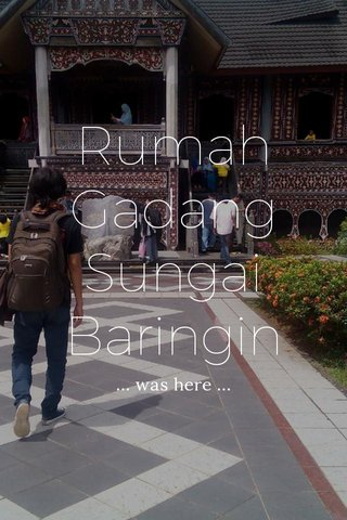 Rumah Gadang Sungai Baringin ... was here ...