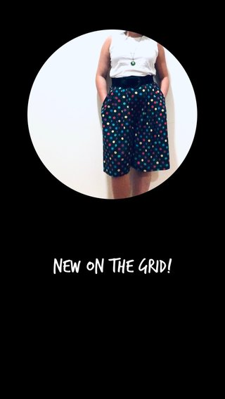New on the grid!