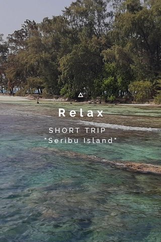 "Relax SHORT TRIP ""Seribu Island"""