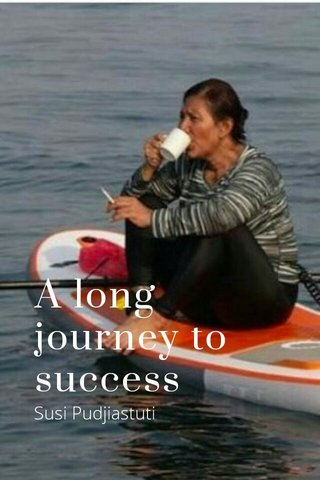 A long journey to success Susi Pudjiastuti