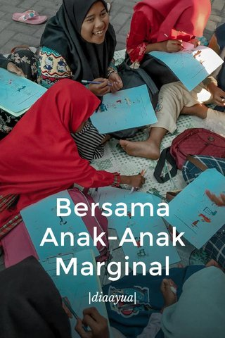 Bersama Anak-Anak Marginal |diaayua|