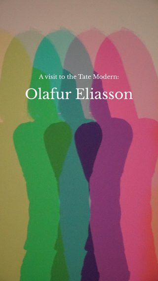 Olafur Eliasson A visit to the Tate Modern: