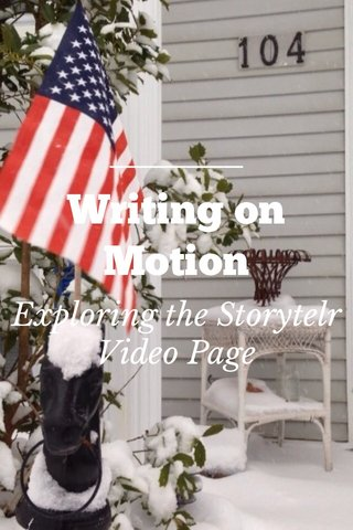 Writing on Motion Exploring the Storytelr Video Page