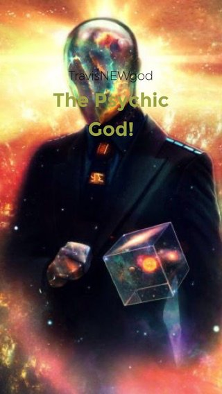 The Psychic God! TravisNEWgod