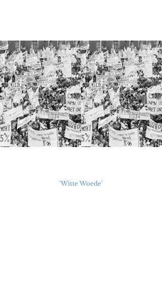 'Witte Woede'