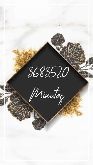 3683520 Minutos