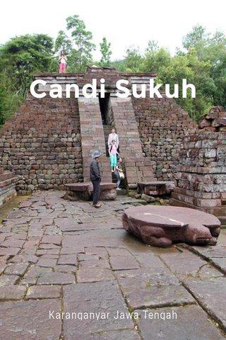 Candi Sukuh Karanganyar Jawa Tengah