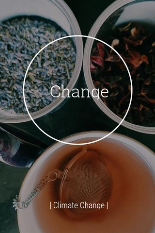 Change | Climate Change |