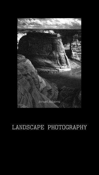 LANDSCAPE PHOTOGRAPHY Ansel Adams