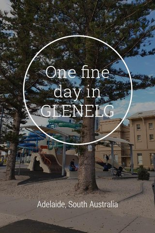 One fine day in GLENELG Adelaide, South Australia