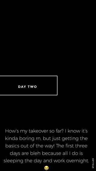 How's my takeover so far? I know it's kinda boring rn, but just getting the basics out of the way! The first three days are bleh because all I do is sleeping the day and work overnight. 😭 DAY TWO