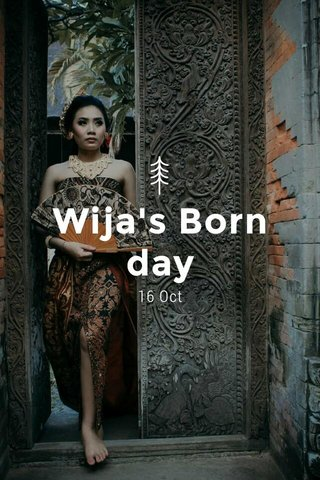 Wija's Born day 16 Oct