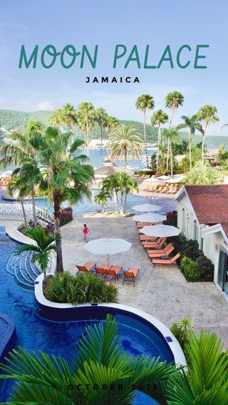 MOON PALACE OCTOBER 2019 JAMAICA