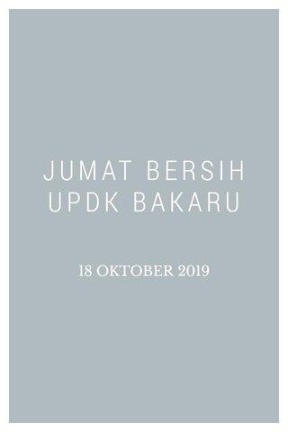 JUMAT BERSIH UPDK BAKARU 18 OKTOBER 2019
