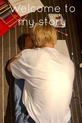 Welcome to my story