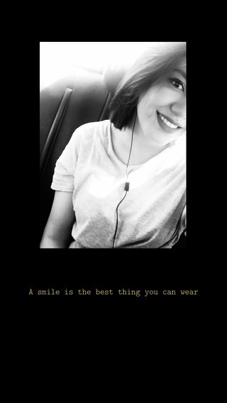 A smile is the best thing you can wear