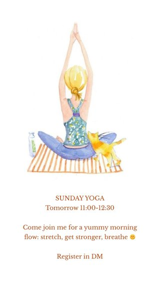 SUNDAY YOGA Tomorrow 11:00-12:30 Come join me for a yummy morning flow: stretch, get stronger, breathe 🌞 Register in DM