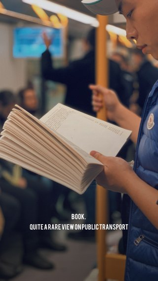 Book. Quite a rare view on public transport
