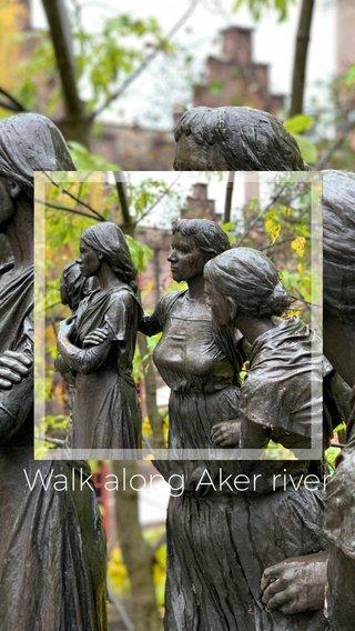 Walk along Aker river