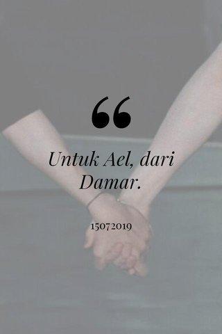 Untuk Ael, dari Damar. 15072019